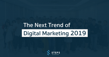 The Next Trend of Digital Marketing 2019
